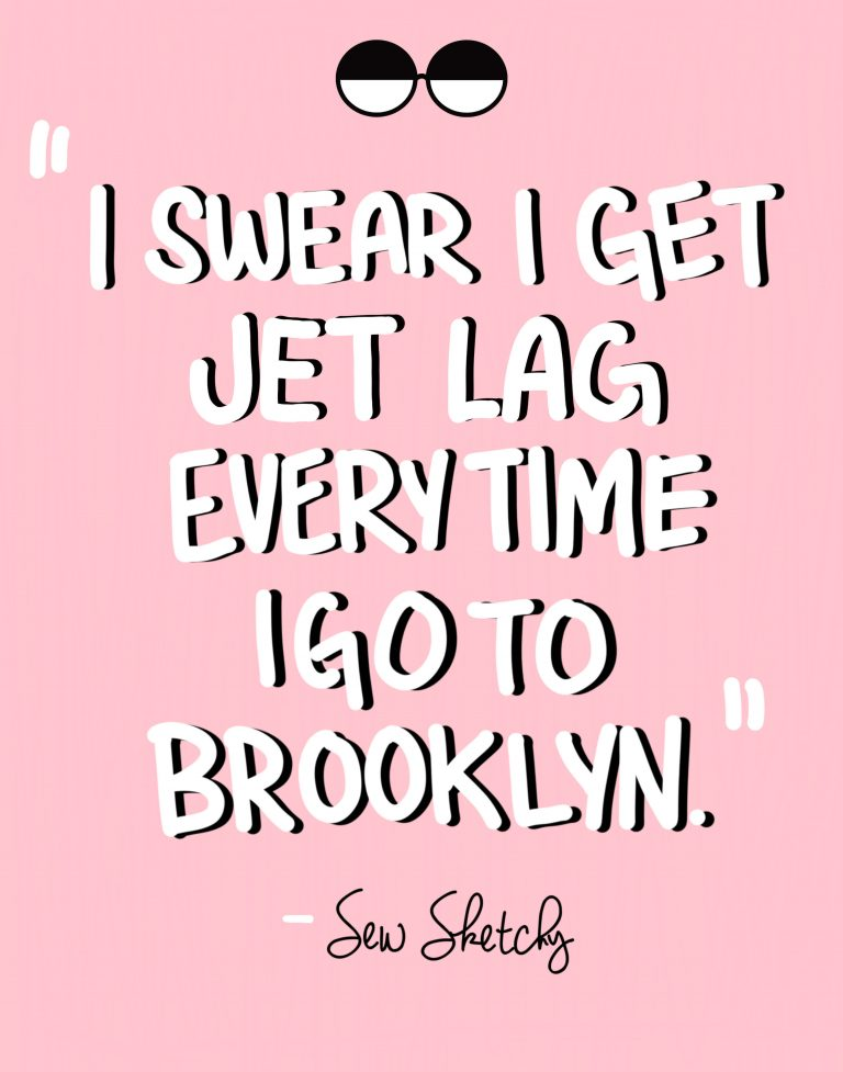 I SWEAR I GET JET LAG EVERYTIME I GO TO BROOKLYN